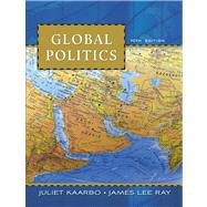 Global Politics by Kaarbo, Juliet; Ray, James, 9780495802648