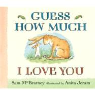 Guess How Much I Love You by MCBRATNEY, SAMJERAM, ANITA, 9780763642648