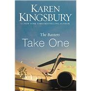 The Baxters Take One by Kingsbury, Karen, 9780310342649