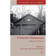 Finland's Holocaust Silences of History by Muir, Simo; Worthen, Hana, 9781137302649