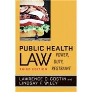 Public Health Law: Power, Duty, Restraint by Gostin, Lawrence O., 9780520282650