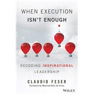 When Execution Isn't Enough by Feser, Claudio; De Vries, Manfred Kets, 9781119302650