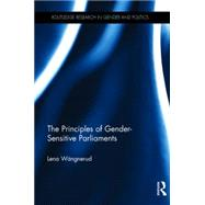 The Principles of Gender-Sensitive Parliaments by WSngnerud; Lena, 9781138802650
