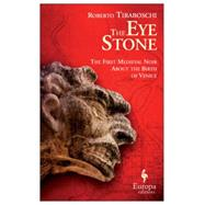 The Eye Stone: A Novel of Venice by Tiraboschi, Roberto; Gregor, Katherine, 9781609452650