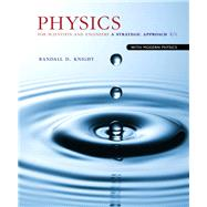 Physics for Scientists and Engineers A Strategic Approach with Modern Physics by Knight, Randall D., (Professor Emeritus), 9780133942651