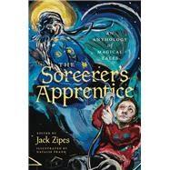 The Sorcerer's Apprentice by Zipes, Jack David; Frank, Natalie, 9780691172651