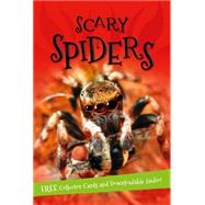 Scary Spiders Everything you want to know about these eight-legged creepy-crawlies in one amazing book by Unknown, 9780753472651
