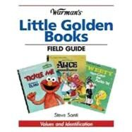 Warman's Little Golden Books Field Guide : Values and Identification by Santi, Steve, 9780896892651
