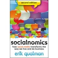 Socialnomics : How Social Media Transforms the Way We Live and Do Business by Qualman, Erik, 9781118232651