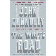 The White Road by Connolly, John, 9781501122651
