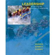 Leadership : Enhancing the Lessons of Experience by Hughes, Richard; Ginnett, Robert; Curphy, Gordon, 9780078112652