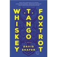 Whiskey Tango Foxtrot by Shafer, David, 9780316252652