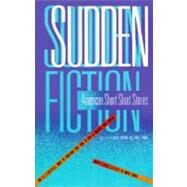 Sudden Fiction : American Short-Short Stories by Shapard, Robert, 9780879052652