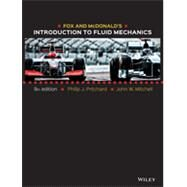 Fox and Mcdonald's Introduction to Fluid Mechanics by Pritchard, Philip J.; Mitchell, John W.; Leylegian, John C. (CON), 9781118912652