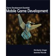 Game Development Essentials Mobile Game Development by Unger, Kimberly; Novak, Jeannie, 9781418052652