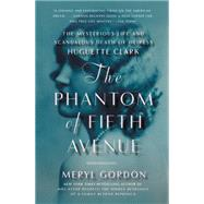 The Phantom of Fifth Avenue by Gordon, Meryl, 9781455512652