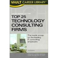 Vault Guide to the Top 25 Technology Consulting Firms by Clifford, Stephanie, 9781581312652