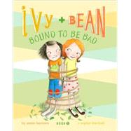 Ivy + Bean Bound to Be Bad by Barrows, Annie, 9780811862653