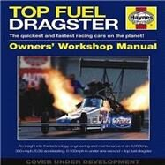 Top Fuel Dragster 1963 Onwards (All Models) by Welberry, Dan, 9780857332653