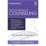 Encyclopedia of Counseling: Master Review and Tutorial for the National Counselor Examination, State Counseling Exams, and the Counselor Preparation Comprehensive Examination by Rosenthal; Howard, 9781138942653