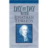Day by Day With Jonathan Edwards: Selected Readings for Daily Reflection by Pederson, Randall J., 9781619702653