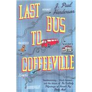 Last Bus to Coffeeville by Henderson, J. Paul, 9781843442653