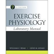 Exercise Physiology Laboratory Manual by Beam, William; Adams, Gene, 9780078022654