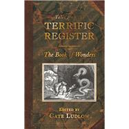 Tales from the Terrific Register: The Book of Wonders by Unknown, 9780752452654
