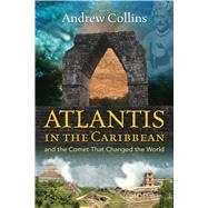 Atlantis in the Caribbean by Collins, Andrew, 9781591432654