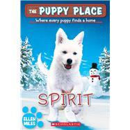 Spirit (The Puppy Place #50) by Miles, Ellen, 9781338212655
