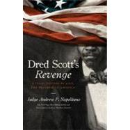 Dred Scott's Revenge : A Legal History of Race and Freedom in America by Unknown, 9781595552655