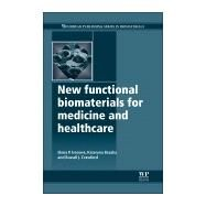 New Functional Biomaterials for Medicine and Healthcare by Ivanova; Bazaka; Crawford, 9781782422655