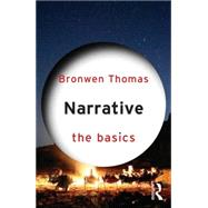 Narrative: The Basics by Thomas; Bronwen, 9780415832656