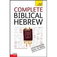 Complete Biblical Hebrew: A Teach Yourself Guide by Nicholsen, Sarah, 9780071752657