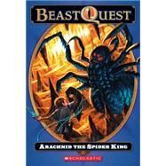 Beast Quest #11: Arachnid the Spider King by Blade, Adam, 9780545132657