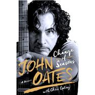 Change of Seasons A Memoir by Oates, John; Epting, Chris (CON), 9781250082657