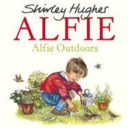 Alfie Outdoors by Hughes, Shirley, 9781782952657