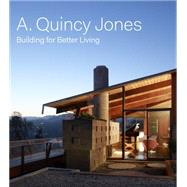A. Quincy Jones: Building for Better Living by Hodge, Brooke; Schmidt, Jason; Donnelly, Ellen (CON); Fletcher, Jennifer Dunlop (CON); Rus, Mayer (CON), 9783791352657
