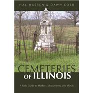 Cemeteries of Illinois by Hassen, Hal; Cobb, Dawn, 9780252082658