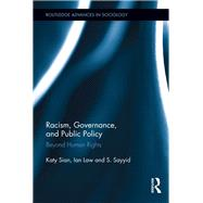 Racism, Governance, and Public Policy: Beyond Human Rights by Sian; Katy, 9780415812658