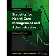 Statistics for Health Care Management and Administration: Working With Excel by Kros, John F., 9781118712658