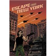 Escape From New York Vol. 3 by Sebela, Christopher; Simic, Maxim (ART); Louise, Marissa; Dukeshire, Ed; Rosa, Chris, 9781608862658