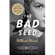 The Bad Seed by MARCH, WILLIAM, 9781101872659