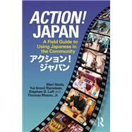 Action! Japan: A Field Guide to Using Japanese in the Community by Noda; Mari, 9781138292659