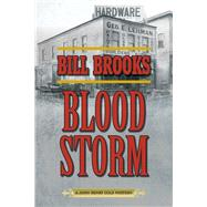 Blood Storm: A John Henry Cole Western by Brooks, Bill, 9781632202659