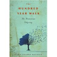 The Hundred-year Walk by Mackeen, Dawn Anahid, 9780618982660