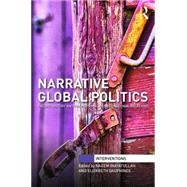 Narrative Global Politics: Theory, History and the Personal in International Relations by Inayatullah; Naeem, 9781138182660