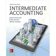 Intermediate Accounting by Spiceland, J. David; Nelson, Mark, 9781259722660