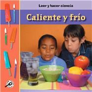 Caliente y frio? / Hot or Cold? by Lilly, Melinda; Thompson, Scott M., 9781627172660