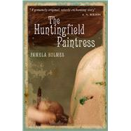 The Huntingfield Paintress by Holmes, Pamela, 9781910692660